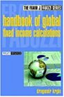 Download Handbook of Global Fixed Income Calculations (Frank J. Fabozzi Series) 0471218359