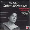 The Art of Guiomar Novaes, Volume 2: Beethoven Sonatas Moonlight, Les Adieux, and Op. 111 by Guiomar Novaes