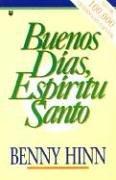 Buenos dias, espiritu santo/ Good Morning, Holy Spirit