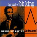 Best of B.B. King: Blues on Top of Blues
