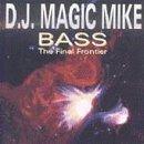 Bass-the Final Frontier