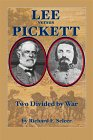 Lee Versus Pickett: Two Divided by War