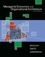 Managerial Economics and Organizational Architecture (Irwin Series in Economics)