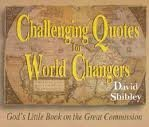 Challenging Quotes for World Changers: God's Little Book on the Great Commission