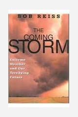 The Coming Storm: Extreme Weather And Our Terrifying Future Hardcover