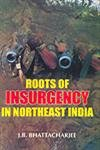 Roots of Insurgency in North East India