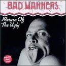 Return of the Ugly by Bad Manners (2013-05-03)