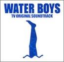 フジテレビ系ドラマ WATER BOYS TV オリジナル・サウンドトラック