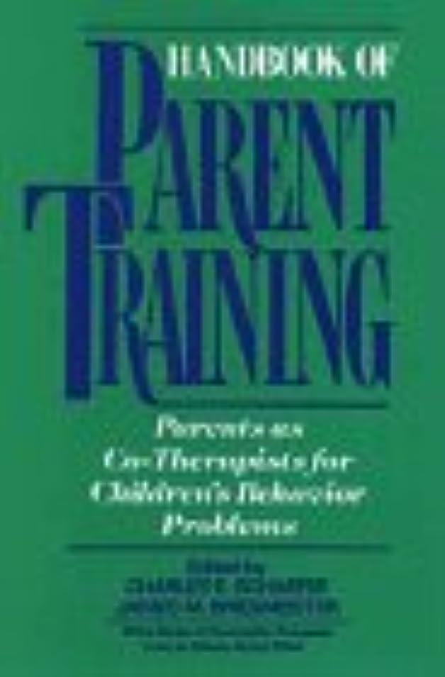武装解除水素エイリアンHandbook of Parent Training: Parents as Co-Therapists for Children's Behavior Problems (Wiley Series on Personality Processes)