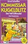 Kommissar Kugelblitz 18. Der Fall Giftnudel: Ratekrimi