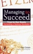 Managing to Succeed:: True to Our Roots; Fermenting a Business Revolution