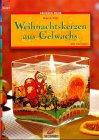 Weihnachtskerzen aus Gelwachs. Mit Vorlagen in Originalgroesse.
