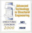Advanced Technology in Structural Engineering: Structures Congress 2000