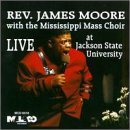 Live at Jackson State by Rev. James Moore (2013-05-03)