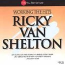 Working the Hits by Ricky Van Shelton