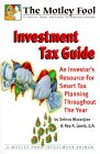 The Motley Fool Investment Tax Guide: An Investor's Year-Round Resource for Smart Tax Decisions