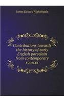 Contributions Towards the History of Early English Porcelain from Contemporary Sources
