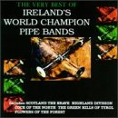 Very Best of Ireland's World Champion Pipe Bands