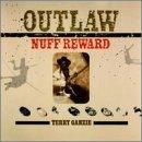 Outlaw Nuff Reward by Terry Ganzie