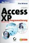 Access XP Version 2002 Programmierung - Das Buch. Fuer Fortgeschrittene und Profis. (Sybex Viel Wissen)