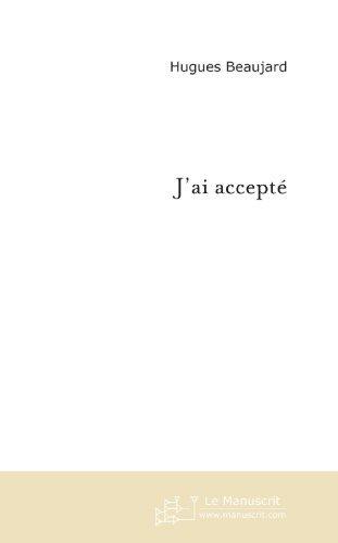 J'ai accepté (FICTION ET LITT)