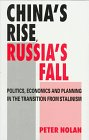 China's Rise, Russia's Fall: Politics, Economics and Planning in the Transition from Stalinism