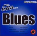 Whole Lotta Blues: Masters