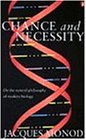 Chance and Necessity: Essay on the Natural Philosophy of Modern Biology (Penguin Press Science S.)