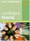 Download Confident Teens: How to Raise a Positive, Confident and Happy Teenager 0007100620
