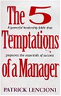 5 Temptations of a Manager: A Powerful Fable That Pinpoints the Essentials of Success