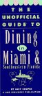 The Unofficial Guide to Dining in Miami and Southeastern Florida