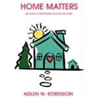Home Matters: The Guide to Organizing Your Life and Home