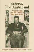 """Reading """"The Waste Land"""": Modernism and the Limits of Interpretation"""