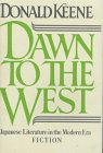 Dawn to the West: Japanese Literature of the Modern Era; Fiction