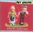 Feeling Like a Hundred Bucks by Pet Engine (1997-02-18)