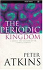 The Periodic Kingdom: Journey into the Land of the Chemical Elements (Science Masters)