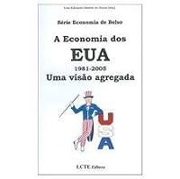 Economia De Bolso - A Economia Dos Eua - 1981-2005 - Uma Visao Agregad