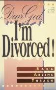 Dear God, I'm Divorced!