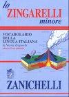 Lo Zingarelli Minore - Vocabolario Della Lingua Italiana: Paperback
