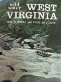 Wild water West Virginia: A paddler's guide to the white water rivers of the Mountain State