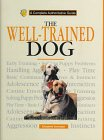 The Well-Trained Dog: A Complete Authoritative Guide