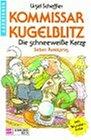 Kommissar Kugelblitz 09. Die schneeweisse Katze. Ratekrimi