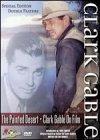 Clark Gable: Painted Desert & On Film [DVD]