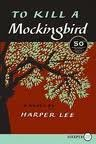 To Kill a Mockingbird: The 50th Anniversary Edition of the Pulitzer Prize-winning Novel