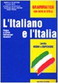 L'Italiano e l'Italia - Level 2: Grammatica Con Note DI Stile