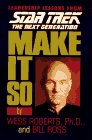 Make It So: Leadership Lessons from Star Trek the Next Generation (Star Trek: The Next Generation)