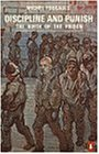 Discipline and Punish: The Birth of the Prison (Penguin Social Sciences)