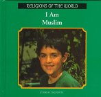 I Am Muslim (Religions of the World)