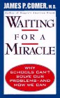 Waiting for a Miracle: Schools Are Not the Problem