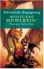 Naechtliche Begegnung. Wolfgang Hohlbeins Fantasy Selection.